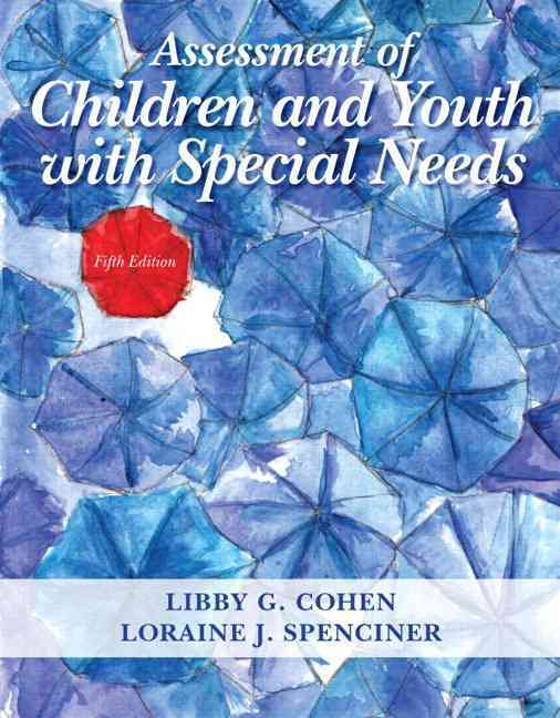 Assessment of Children and Youth With Special Needs By Cohen, Libby G./ Spenciner, Loraine J.