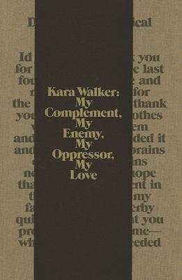 Kara Walker By Vergne, Philippe (COM)/ Gilman, Sander L./ McEvilley, Thomas/ Raymond, Yasmil