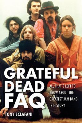Grateful Dead Faq By Sclafani, Tony